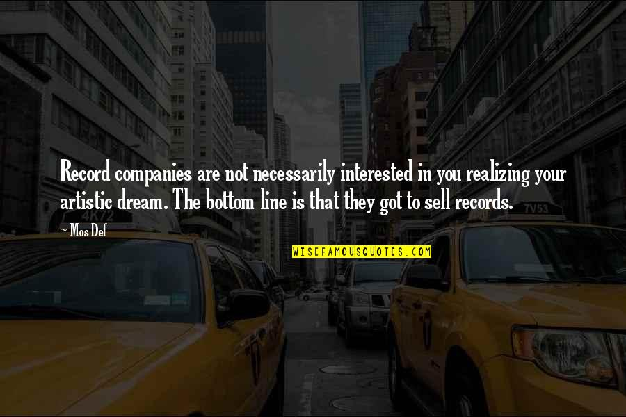 Are You Interested Quotes By Mos Def: Record companies are not necessarily interested in you
