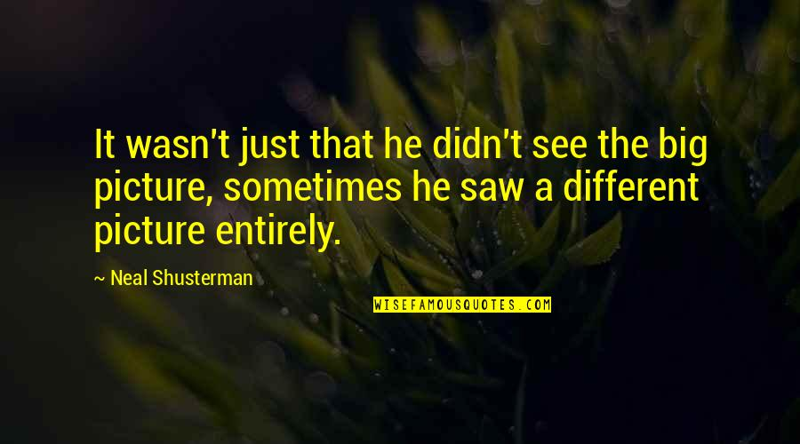 Are You Ok Picture Quotes By Neal Shusterman: It wasn't just that he didn't see the