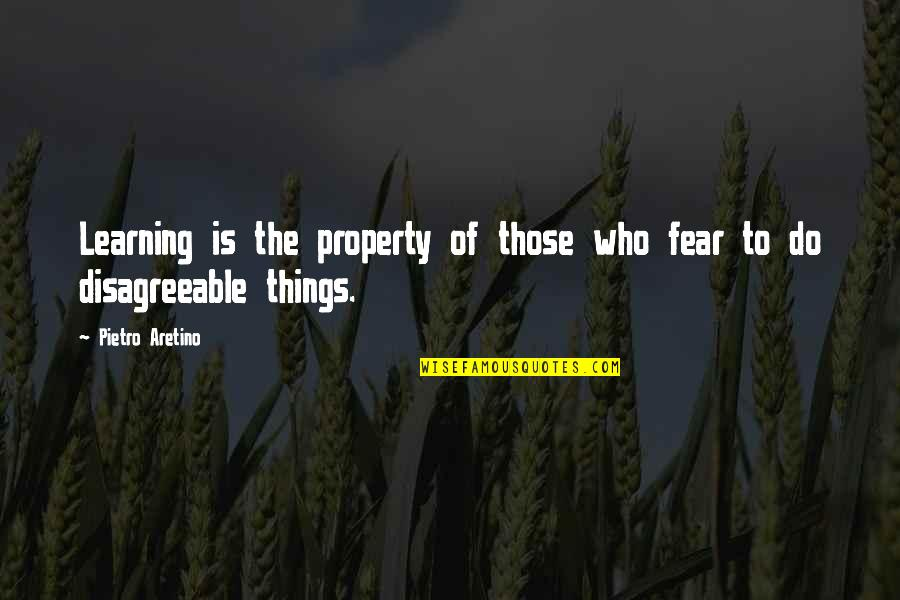 Aretino Quotes By Pietro Aretino: Learning is the property of those who fear