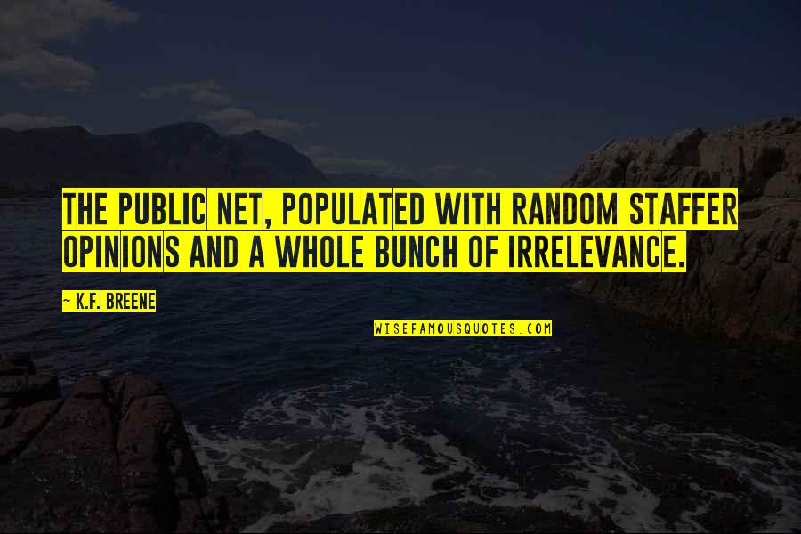 Argentina Dexter Quotes By K.F. Breene: the public net, populated with random staffer opinions
