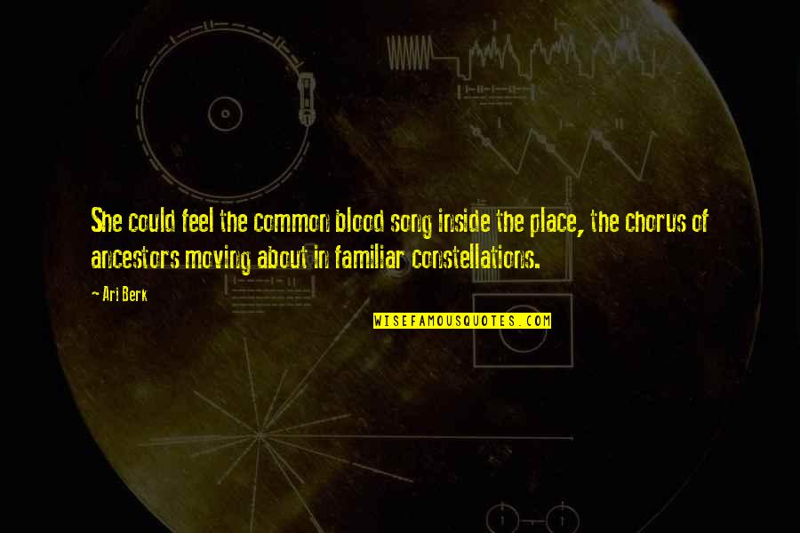 Ari Berk Quotes By Ari Berk: She could feel the common blood song inside