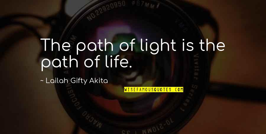 Arie Pencovici Quotes By Lailah Gifty Akita: The path of light is the path of