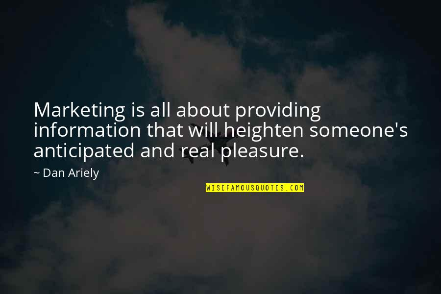 Ariely Quotes By Dan Ariely: Marketing is all about providing information that will