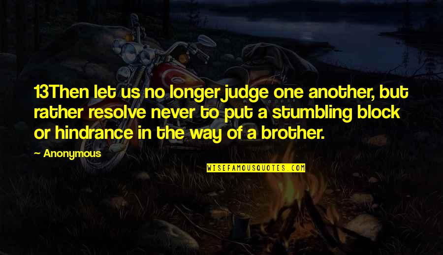 Aries Females Quotes By Anonymous: 13Then let us no longer judge one another,