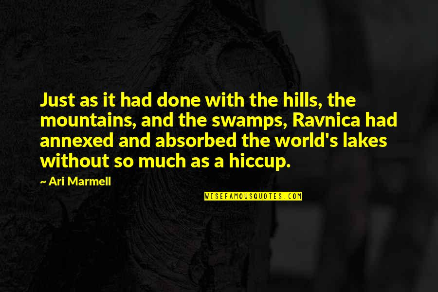 Ari's Quotes By Ari Marmell: Just as it had done with the hills,