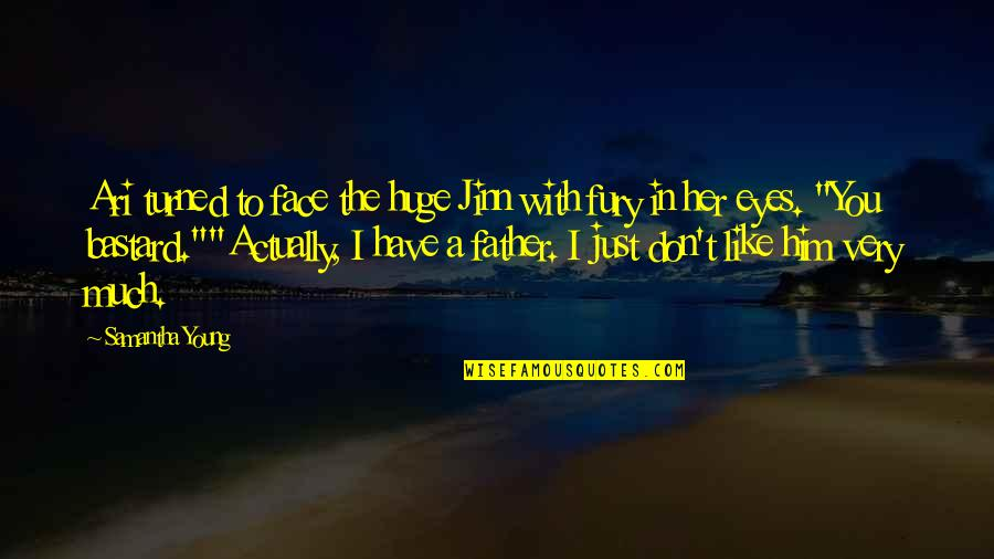 Ari's Quotes By Samantha Young: Ari turned to face the huge Jinn with