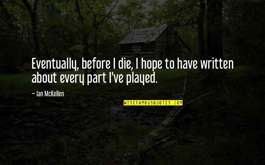 Arlew Quotes By Ian McKellen: Eventually, before I die, I hope to have