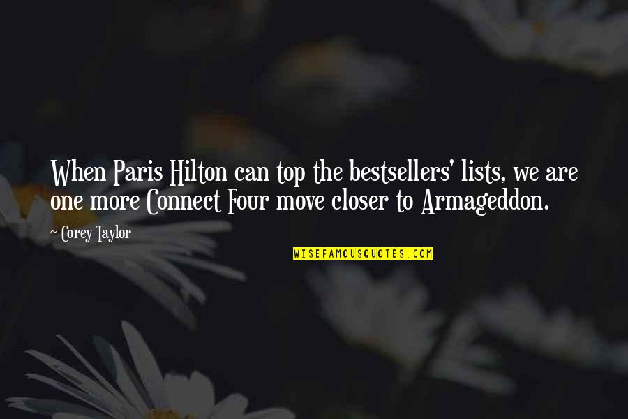 Armageddon Quotes By Corey Taylor: When Paris Hilton can top the bestsellers' lists,