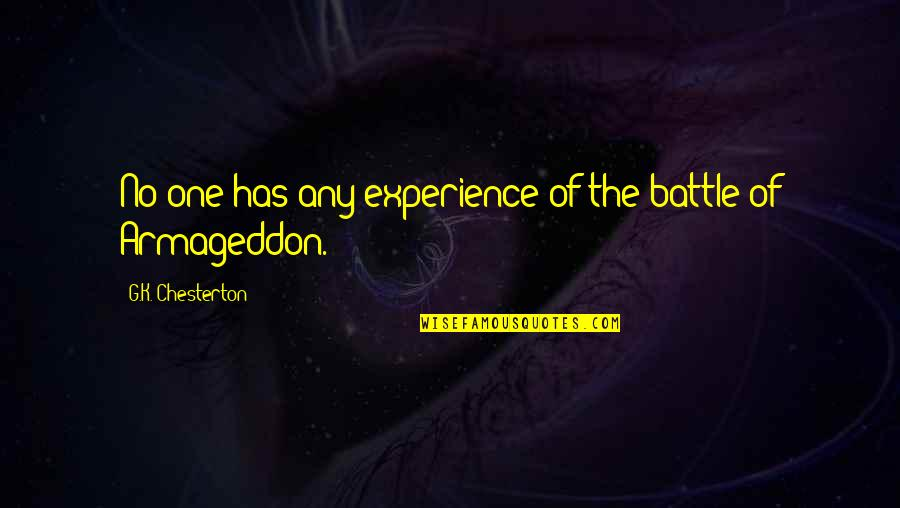 Armageddon Quotes By G.K. Chesterton: No one has any experience of the battle
