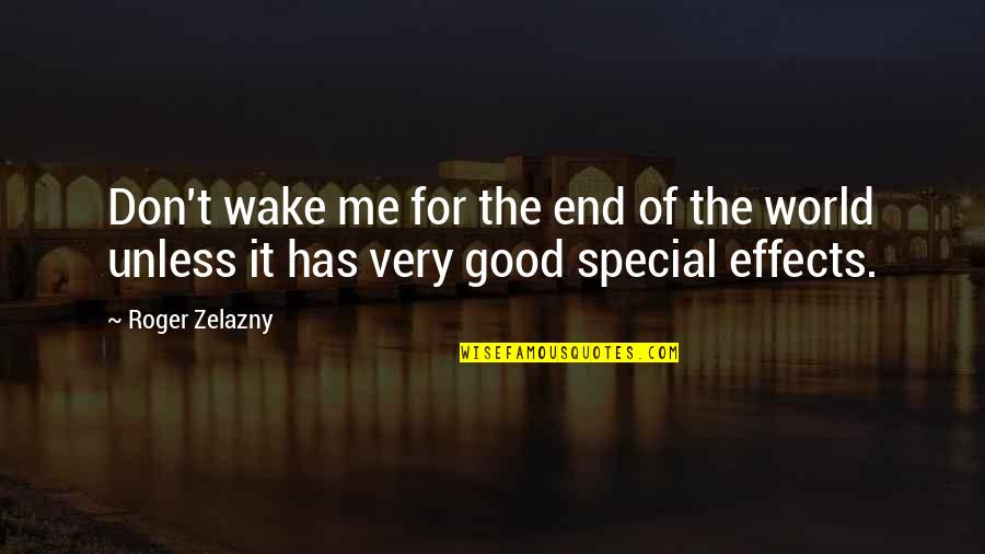 Armageddon Quotes By Roger Zelazny: Don't wake me for the end of the