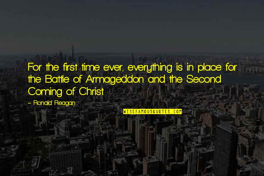 Armageddon Quotes By Ronald Reagan: For the first time ever, everything is in