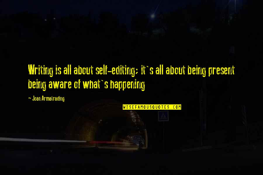 Armatrading Quotes By Joan Armatrading: Writing is all about self-editing; it's all about