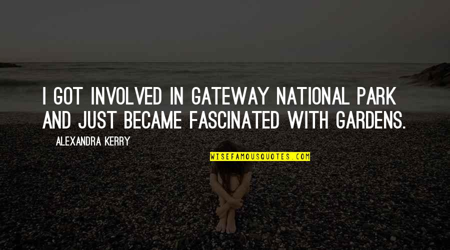 Armature Quotes By Alexandra Kerry: I got involved in Gateway National Park and