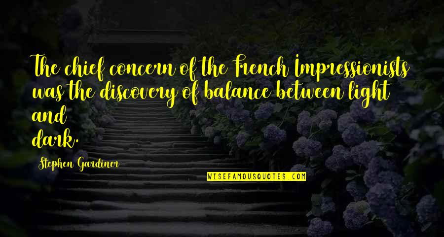 Armed Rebellion Quotes By Stephen Gardiner: The chief concern of the French Impressionists was