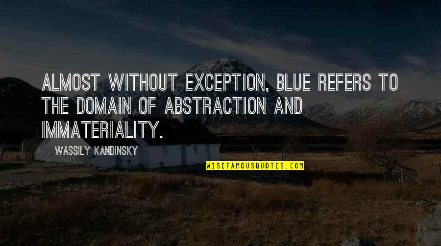 Armenian Revolutionary Federation Quotes By Wassily Kandinsky: Almost without exception, blue refers to the domain