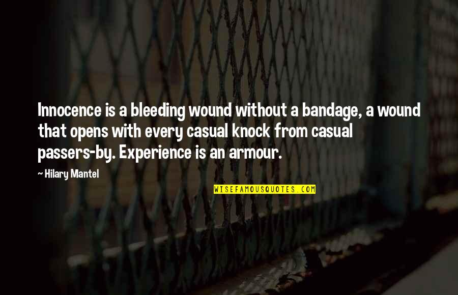 Armour Quotes By Hilary Mantel: Innocence is a bleeding wound without a bandage,