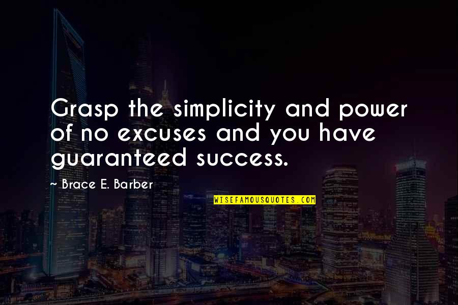 Army Rangers Quotes By Brace E. Barber: Grasp the simplicity and power of no excuses