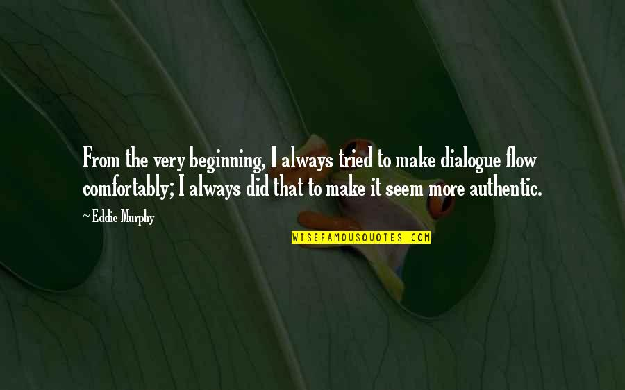 Army Wife Inspirational Quotes By Eddie Murphy: From the very beginning, I always tried to