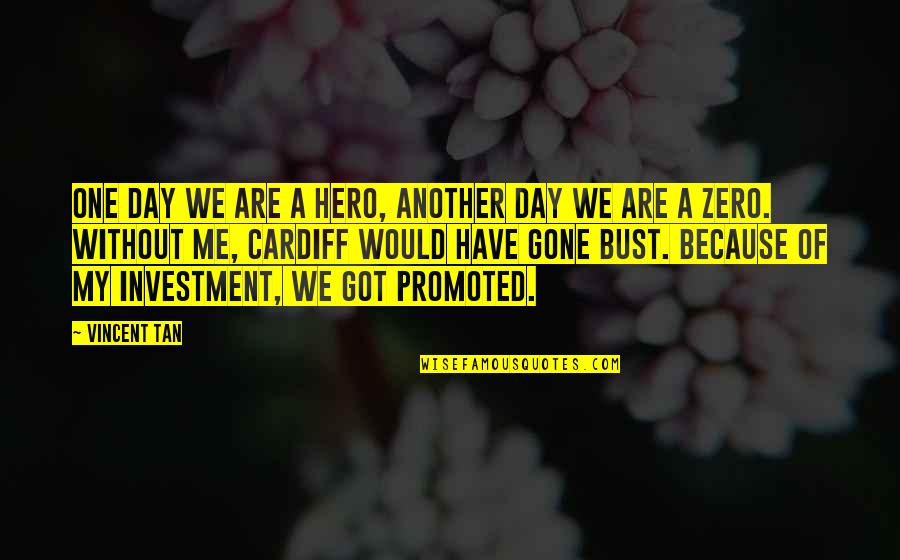 Army Wife Inspirational Quotes By Vincent Tan: One day we are a hero, another day