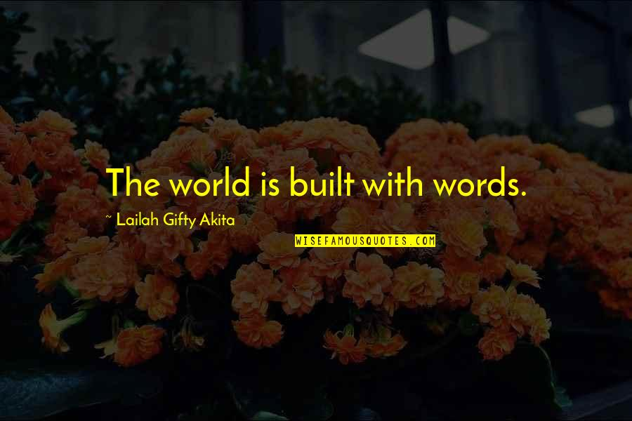 Arnav Khushi Quotes By Lailah Gifty Akita: The world is built with words.