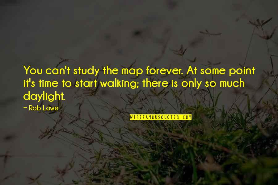 Arnie Schwarzenegger Quotes By Rob Lowe: You can't study the map forever. At some
