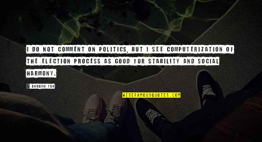 Arrow Laurel Quotes By Andrew Tan: I do not comment on politics, but I