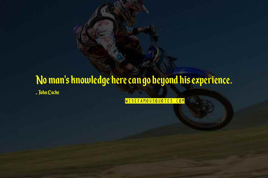 Arrow Laurel Quotes By John Locke: No man's knowledge here can go beyond his