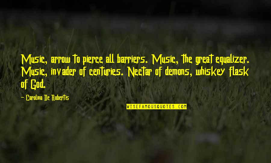 Arrow Quotes By Carolina De Robertis: Music, arrow to pierce all barriers. Music, the