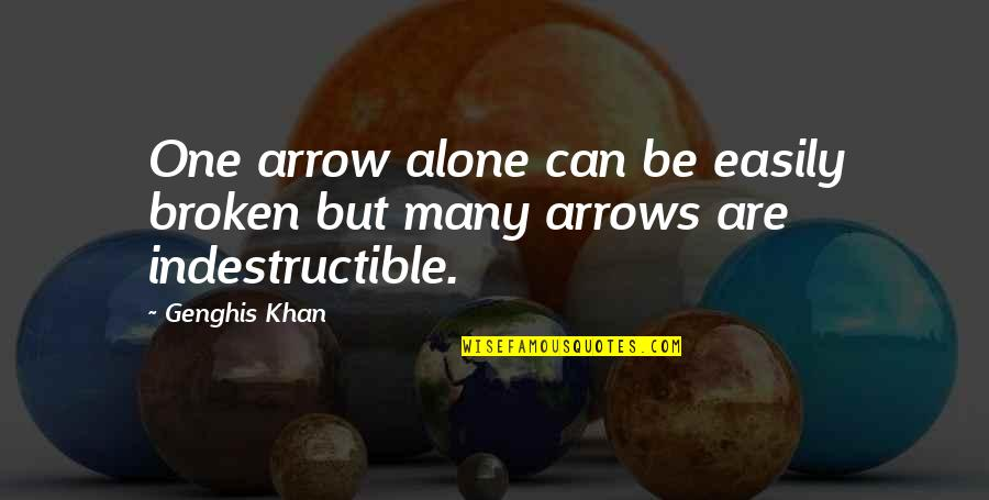 Arrow Quotes By Genghis Khan: One arrow alone can be easily broken but