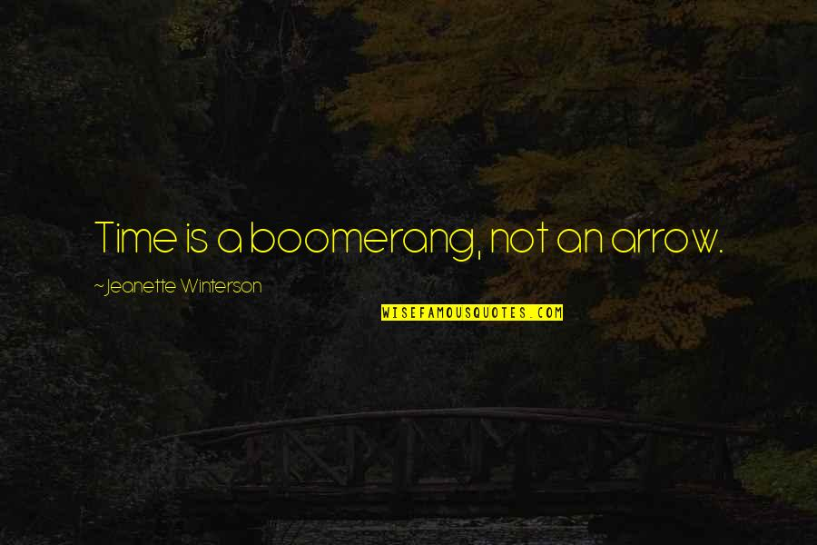 Arrow Quotes By Jeanette Winterson: Time is a boomerang, not an arrow.