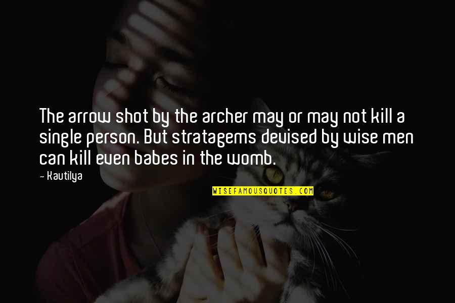 Arrow Quotes By Kautilya: The arrow shot by the archer may or