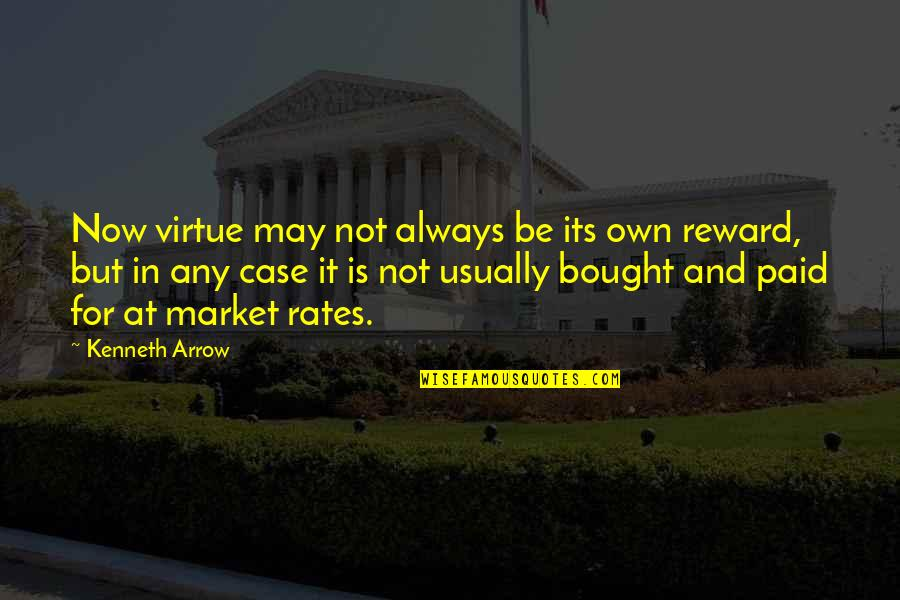 Arrow Quotes By Kenneth Arrow: Now virtue may not always be its own