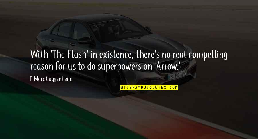Arrow Quotes By Marc Guggenheim: With 'The Flash' in existence, there's no real