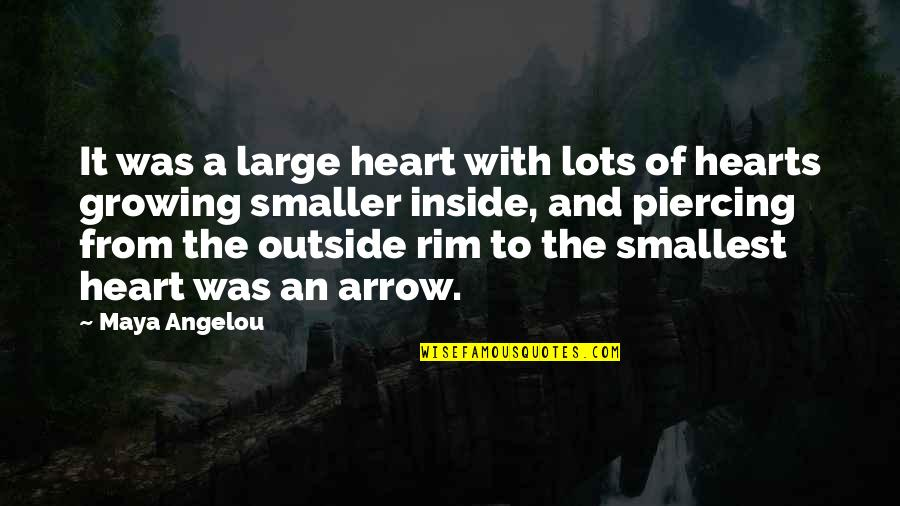 Arrow Quotes By Maya Angelou: It was a large heart with lots of