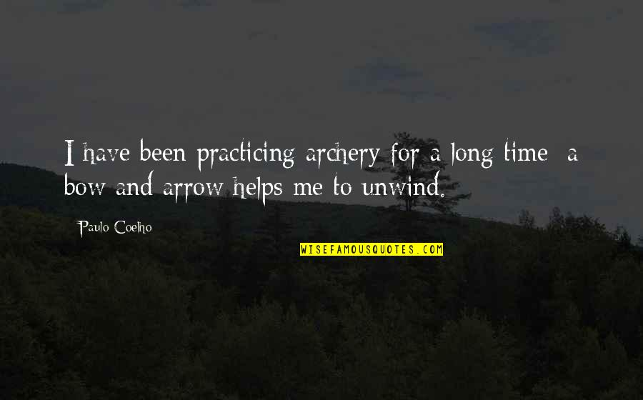 Arrow Quotes By Paulo Coelho: I have been practicing archery for a long
