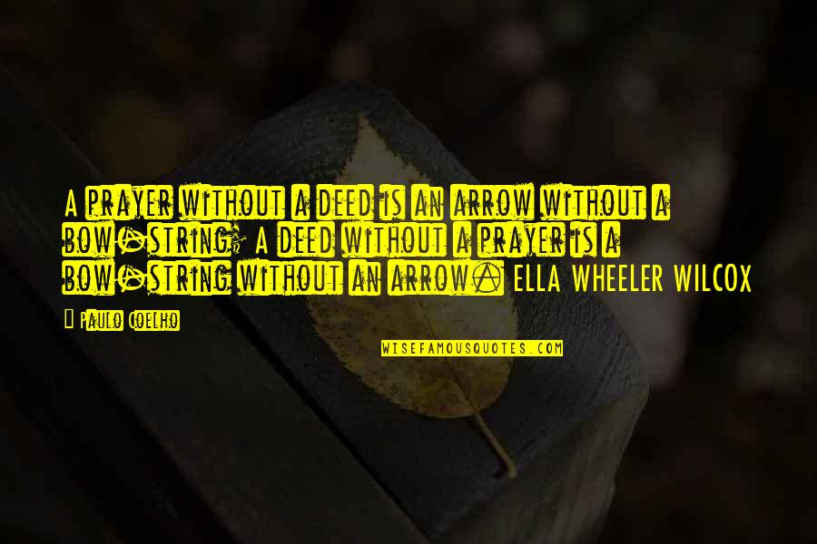 Arrow Quotes By Paulo Coelho: A prayer without a deed is an arrow