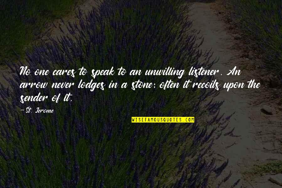 Arrow Quotes By St. Jerome: No one cares to speak to an unwilling