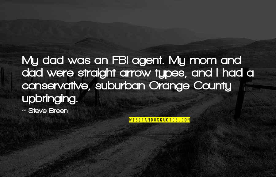 Arrow Quotes By Steve Breen: My dad was an FBI agent. My mom
