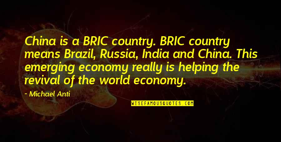Arrow Wrap Quotes By Michael Anti: China is a BRIC country. BRIC country means