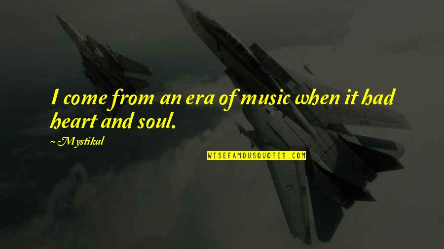 Arrow Wrap Quotes By Mystikal: I come from an era of music when
