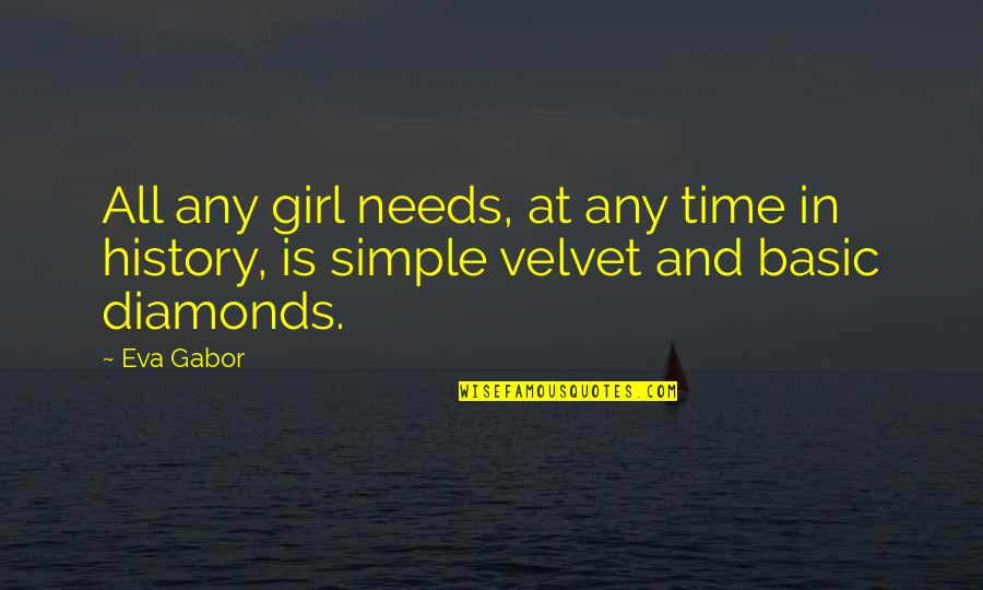 Arrowed Quotes By Eva Gabor: All any girl needs, at any time in
