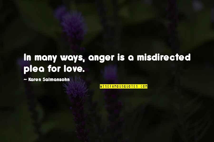 Arsene Houssaye Quotes By Karen Salmansohn: In many ways, anger is a misdirected plea
