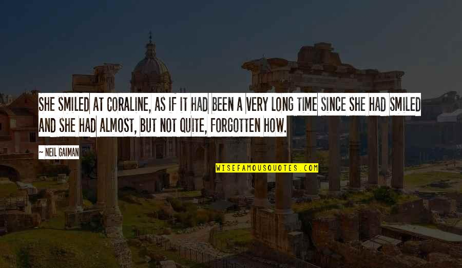 Art And Copy Quotes By Neil Gaiman: She smiled at Coraline, as if it had