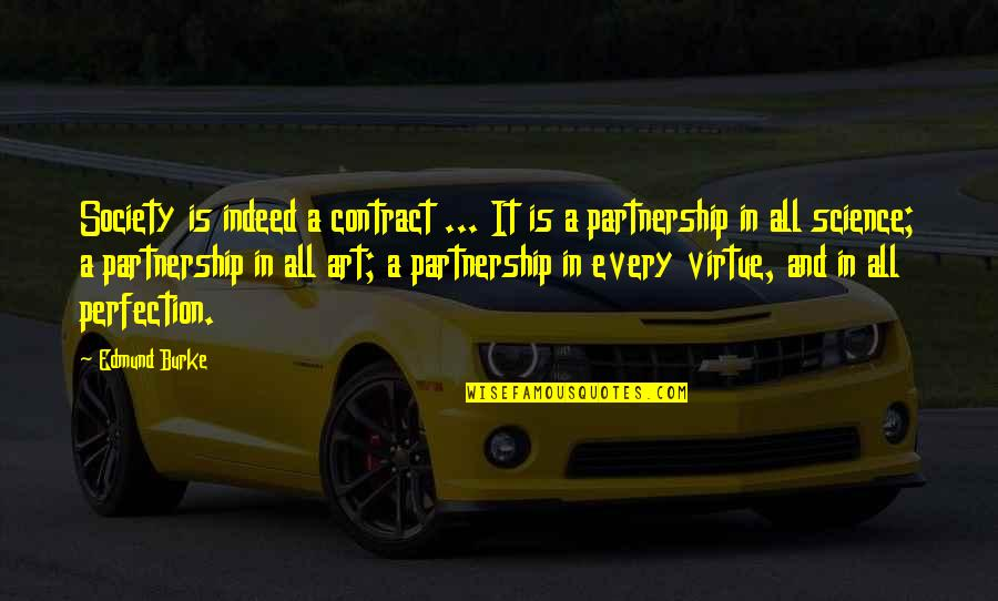 Art In Quotes By Edmund Burke: Society is indeed a contract ... It is
