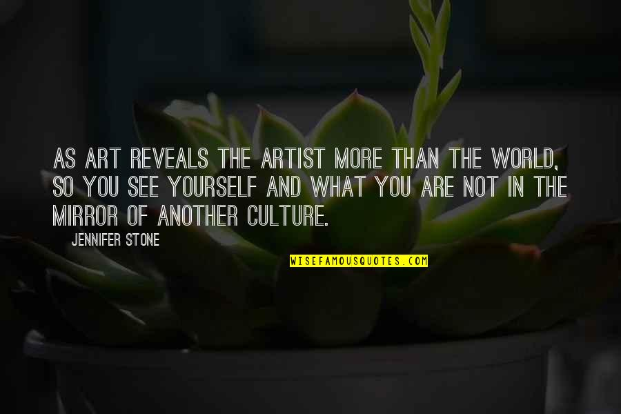 Art In Quotes By Jennifer Stone: As art reveals the artist more than the