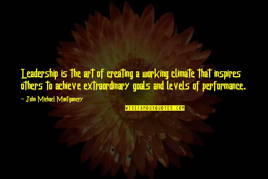 Art Inspires Quotes By John Michael Montgomery: Leadership is the art of creating a working