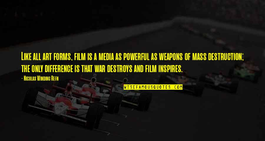 Art Inspires Quotes By Nicolas Winding Refn: Like all art forms, film is a media