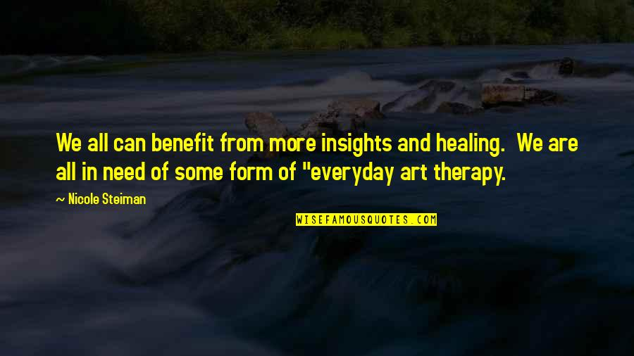 Art Is Therapy Quotes By Nicole Steiman: We all can benefit from more insights and