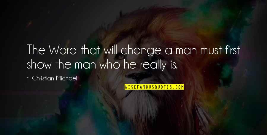 Art Motivational Quotes By Christian Michael: The Word that will change a man must