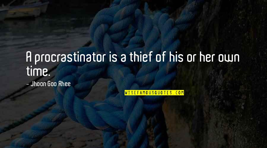 Art Motivational Quotes By Jhoon Goo Rhee: A procrastinator is a thief of his or